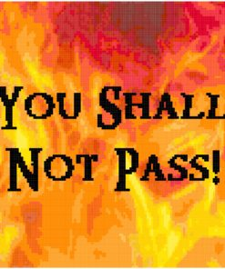 "Brilliant reds, yellows, and oranges form a fire background, behind the black text, ""You Shall Not Pass!"""